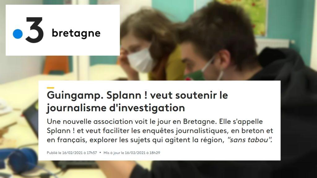 210216 - France 3 Bretagne Guingamp Splann ! veut soutenir le journalisme d'investigation