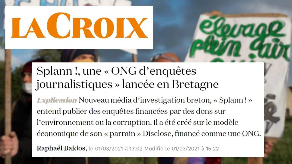 210301 - La Croix Splann ! une ONG d'enquêtes journalistiques lancée en Bretagne