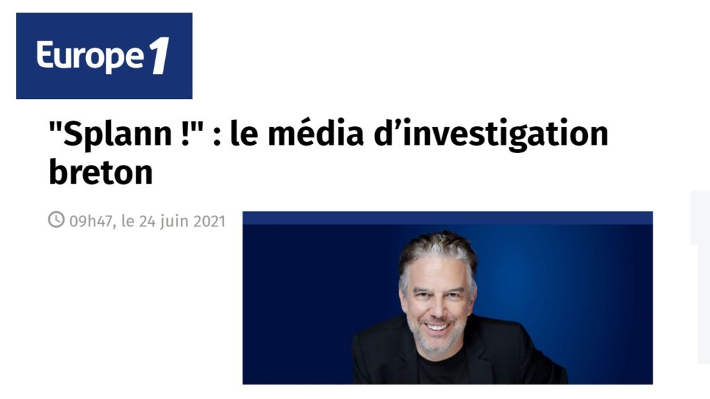 210624 - Europe 1 Splann ! le média d'investigation breton